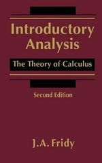 Introductory Analysis : The Theory of Calculus - John A. Fridy