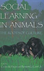 Social Learning in Animals : The Roots of Culture