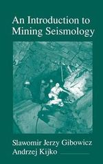 An Introduction to Mining Seismology - Slawomir Jerzy Gibowicz