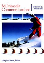 Multimedia Communications : Directions and Innovations - Jerry D. Gibson