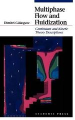 Multiphase Flow and Fluidization : Continuum and Kinetic Theory Descriptions - Dimitri Gidaspow