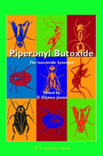 Piperonyl Butoxide : The Insecticide Synergist - Denys Glynne Jones