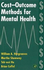Cost-outcome Methods for Mental Health - William Alfred Hargreaves