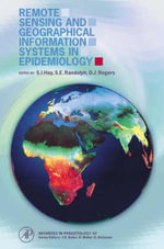 Remote Sensing and Geographical Information Systems in Epidemiology : Advances in Parasitology