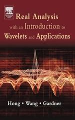 Real Analysis with an Introduction to Wavelets and Applications :  Israel Seminar, 1985-86 - Don Hong