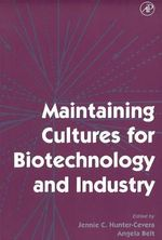 Maintaining Cultures for Biotechnology and Industry : Technologies for the 2000s