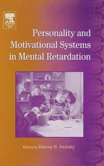 International Review of Research in Mental Retardation : Personality and Motivational Systems in Mental Retardation