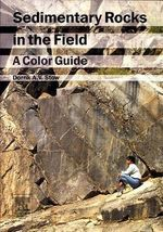 Sedimentary Rocks in the Field : A Color Guide - D. A. V. Stow