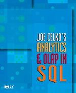 Joe Celko's Analytics and OLAP in SQL : Morgan Kaufmann Series in Data Management Systems - Joe Celko