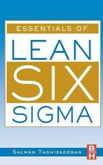 Essentials of Lean Six Sigma :  Structure of Nonparametric, Semiparametric, and P... - Salman Taghizadegan