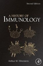 A History of Immunology - Arthur M. Silverstein