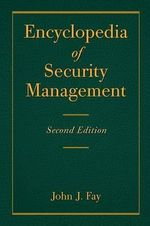 Encyclopedia of Security Management - John Fay