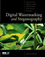 Digital Watermarking and Steganography : The Morgan Kaufmann Series in Multimedia Information and Systems - Ingemar Cox