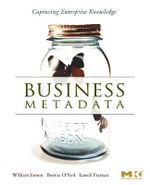 Business Metadata : Capturing Enterprise Knowledge - William H. Inmon