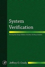 System Verification : Proving the Design Solution Satisfies the Requirements - Jeffrey O. Grady