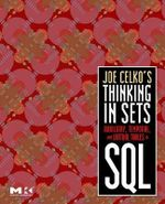 Joe Celko's Thinking in Sets : Auxiliary, Temporal, and Virtual Tables in SQL - Joe Celko