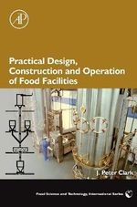 Practical Design, Construction and Operation of Food Facilities - J. Peter Clark