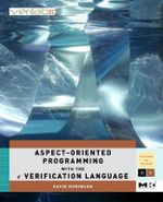 Aspect-Oriented Programming with the E Verification Language : A Pragmatic Guide for Testbench Developers - David Robinson