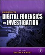 Handbook of Digital Forensics and Investigation : A Volume in the Aerospace Engineering Series - Eoghan Casey