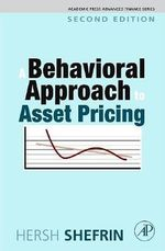 A Behavioral Approach to Asset Pricing : Academic Press Advanced Finance - Hersh Shefrin