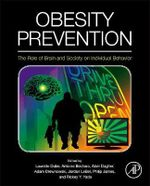 Obesity Prevention : The Role of Brain & Society on Individual Behaviour