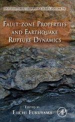 Fault-Zone Properties and Earthquake Rupture Dynamics : International Geophysics (Hardcover)