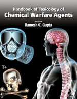Handbook of Toxicology of Chemical Warfare Agents : Distribution, Fate and Effects