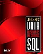 Joe Celko's Data, Measurements and Standards in SQL : Morgan Kaufmann Series in Data Management Systems - Joe Celko