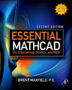 Essential Mathcad for Engineering, Science, and Math - Brent Maxfield