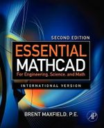 Essential Mathcad for Engineering, Science, and Math ISE - Brent Maxfield