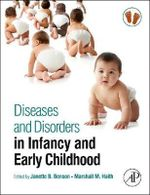 Diseases and Disorders in Infancy and Early Childhood : Encyclopedia of Infant and Early Childhood Development, Three-Volume Set