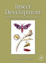 Insect Development : Morphogenesis, Molting and Metamorphosis