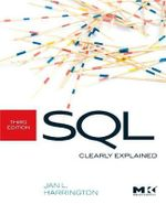 SQL Clearly Explained : Clearly Explained - Jan L. Harrington