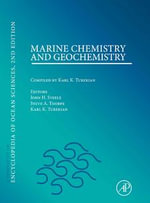 Marine Chemistry & Geochemistry : A derivative of the Encyclopedia of Ocean Sciences