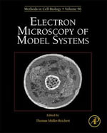 Electron Microscopy of Model Systems : Methods in Cell Biology