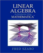 Linear Algebra with Mathematica : An Introduction Using Mathematica - Fred Szabo