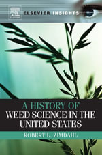 A History of Weed Science in the United States - Robert L Zimdahl