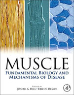 Muscle 2-Volume Set : Fundamental Biology and Mechanisms of Disease