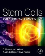 Stem Cells : Scientific Facts and Fiction - Christine Mummery