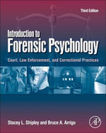 Introduction to Forensic Psychology : Court, Law Enforcement, and Correctional Practices - Stacey L. Shipley