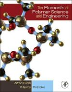 The Elements of Polymer Science & Engineering - Alfred Rudin