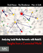 Analyzing Social Media Networks with NodeXL : Insights from a Connected World - Derek Hansen