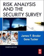 Risk Analysis and the Security Survey - James F. Broder