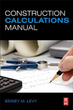 Construction Calculations Manual - Sidney M Levy