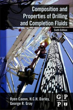 Composition and Properties of Drilling and Completion Fluids - Ryen Caenn