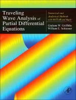 Traveling Wave Analysis of Partial Differential Equations : Numerical and Analytical Methods with Matlab and Maple - Graham Griffiths