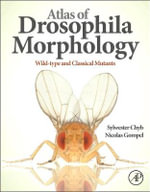 Atlas of Drosophila Morphology : Wild-Type and Classical Mutants - Sylwester Chyb