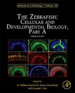 The Zebrafish : Cellular and Developmental Biology, Part A: Cellular and Developmental Biology, Part A