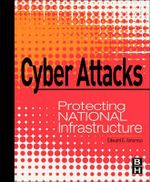 Cyber Attacks : Protecting National Infrastructure - Edward G. Amoroso