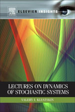 Lectures on Dynamics of Stochastic Systems - Valery I. Klyatskin